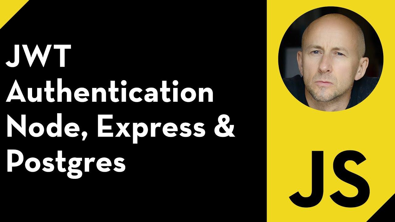 JWT Authentication using Node, Express & Postgres