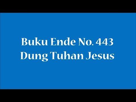 Buku Ende No 443 Dung Tuhan Jesus
