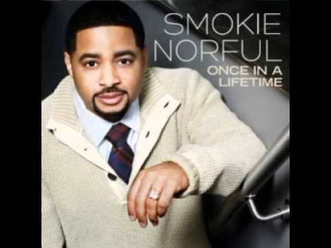 Smokie Norful - Once In A Lifetime