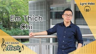 Em Thích Chị | Dật Hanh | Lyric Video Official