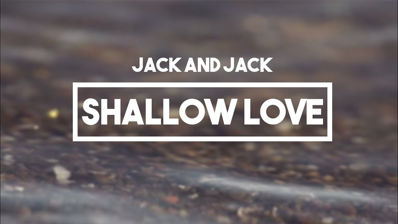 Jack And Jack Distance Cover Art jack and jack - shallow love lyrics ...