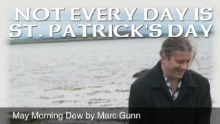 May Morning Dew - Marc Gunn - St Patrick