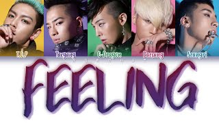 BIGBANG (빅뱅) - FEELING (Color Coded Lyrics Eng/Rom/Han)