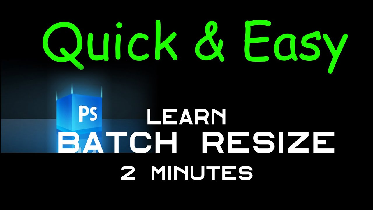 Photoshop tutorials how to BATCH RESIZE multiple images YouTube