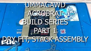 UMMAGAWD ACROBRAT BUILD SERIES PART 1 // DRY FIT, STACK FITTING