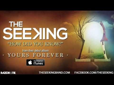 The Seeking - How Did You Know?