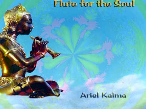 Ariel Kalma - Flute for the Soul - Relaxing soothing music