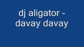 dj aligator-davay davay