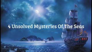 Greatest Mysteries Of The Seas, Unsolved!