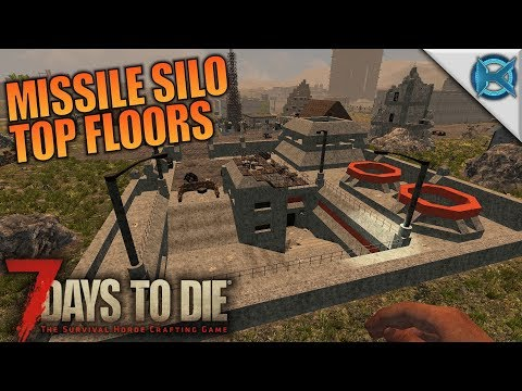 Missile Silo Top Floors | 7 Days to Die | Let's Play Gameplay Alpha 16 | S16E28