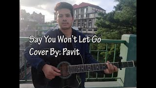 Say you won't let go || cover by pavit