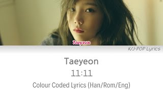 Taeyeon (태연) - 11:11 Colour Coded Lyrics (Han/Rom/Eng)