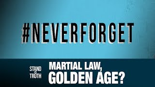 Stand for Truth: Panahon ng Martial Law, 'Golden Age' nga ba?!