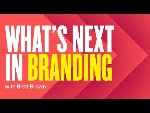 What's Next In Branding?