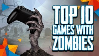 Top 10 best games with ZOMBIES you can play now! (2018)
