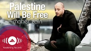 Maher Zain - Palestine Will Be Free | ماهر زين - فلسطين سوف تتحرر | Official Music Video thumbnail