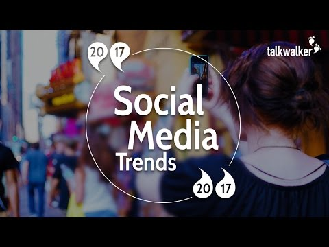 Top Social Media Trends for 2017 – The Influencers View