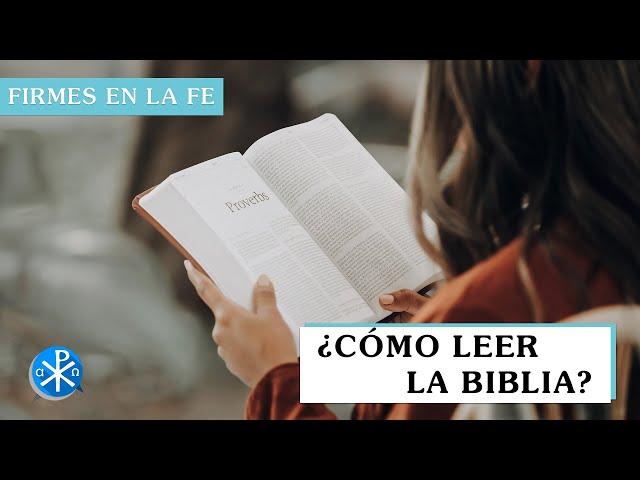¿Cómo leer la biblia? | Firmes en la fe - P Gabriel Zapata
