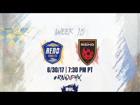 USL LIVE - Reno 1868 FC vs Phoenix Rising FC 6/30/17