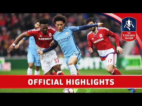 Middlesbro 0-2 Man City - Emirates FA Cup 2016/17 (R6) | Official Highlights