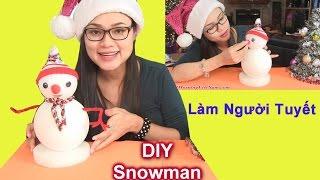 Hướng Dẫn Làm Người Tuyết Bằng Xốp / DIY Snowman For Christmas