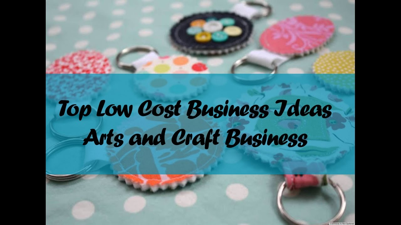 Top Low Cost Business Ideas Arts And Craft Business Youtube
