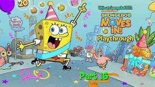 It&#39s SpongeBob&#39s Birthday!  SpongeBob Moves In Playthrough Part 16