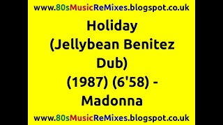 Holiday (Jellybean Benitez Dub) - Madonna | 80s Dance Music | 80s Club Music | 80s Club Mixes