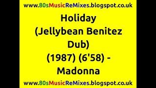 Holiday (Jellybean Benitez Dub) - Madonna | 80s Dance Music | 80s Club Music | 80s Club Mixes