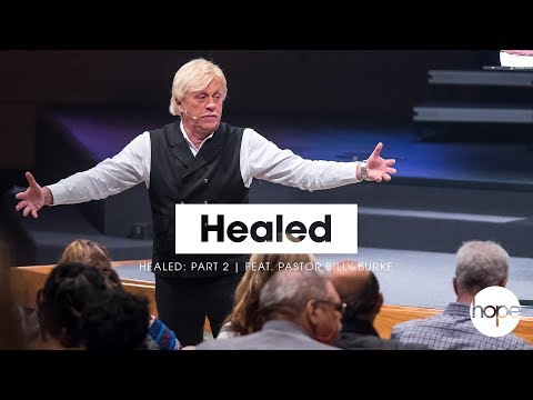 Healed: Part 2  Feat. Pastor Billy Burke