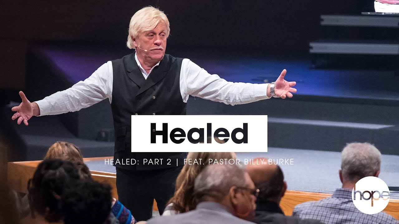 Healed: Part 2 | Feat  Pastor Billy Burke