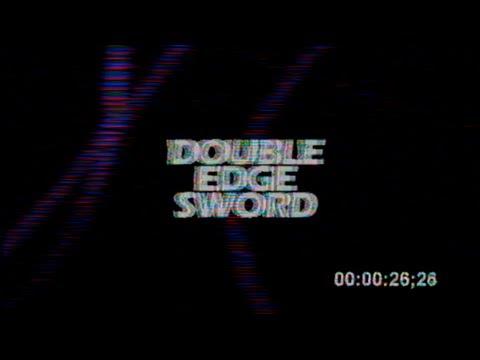 Double Edge Sword (video version)