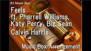 Feels ft. Pharrell Williams, Katy Perry, Big Sean/Calvin Harris [Music Box]