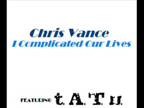 Chris Vance - I Complicated Our Lives (Extended Version)