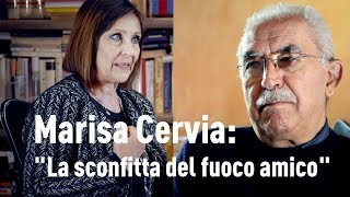 """Marisa Cervia: La sconfitta del """"fuoco amico"""""""