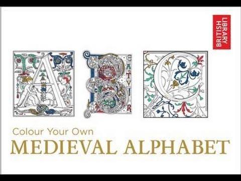 Colour Your Own Medieval Alphabet, British Library  Video flip through