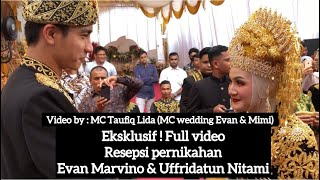 Eksklusif ! Full Video Resepsi Evan Marvino & Uffridatun Nitami