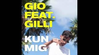 Gio - Kun Mig feat. Gilli