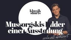 Mussorgski Bilder einer Ausstellung schnell erklärt | klassik shorts