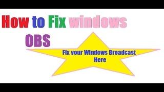 How to fix windows media player for OBS (open broadcast software).