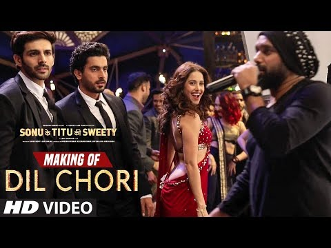 Making of Dil Chori Video Song | Yo Yo Honey Singh |Kartik Aaryan, Nushrat Bharucha | Sunny Singh