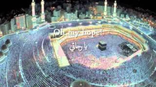 YA RAJAEE OH MY HOPE ARABIC NASHEED WITH TRANSLATIONS