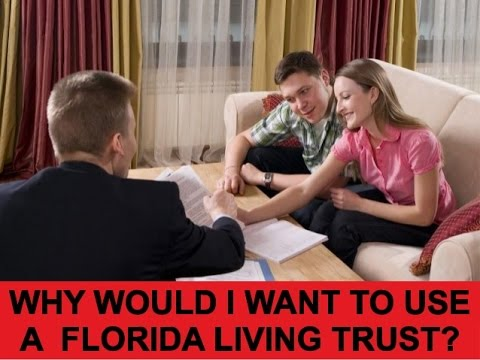 Why Would I Want To Use a Florida Living Trust