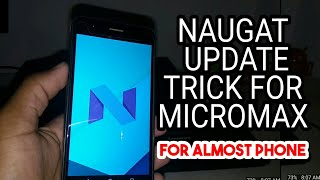Update Your Almost Micromax Phone To Naugat 7.1.2 || For Lolipop Upper Version 100% Proof✓