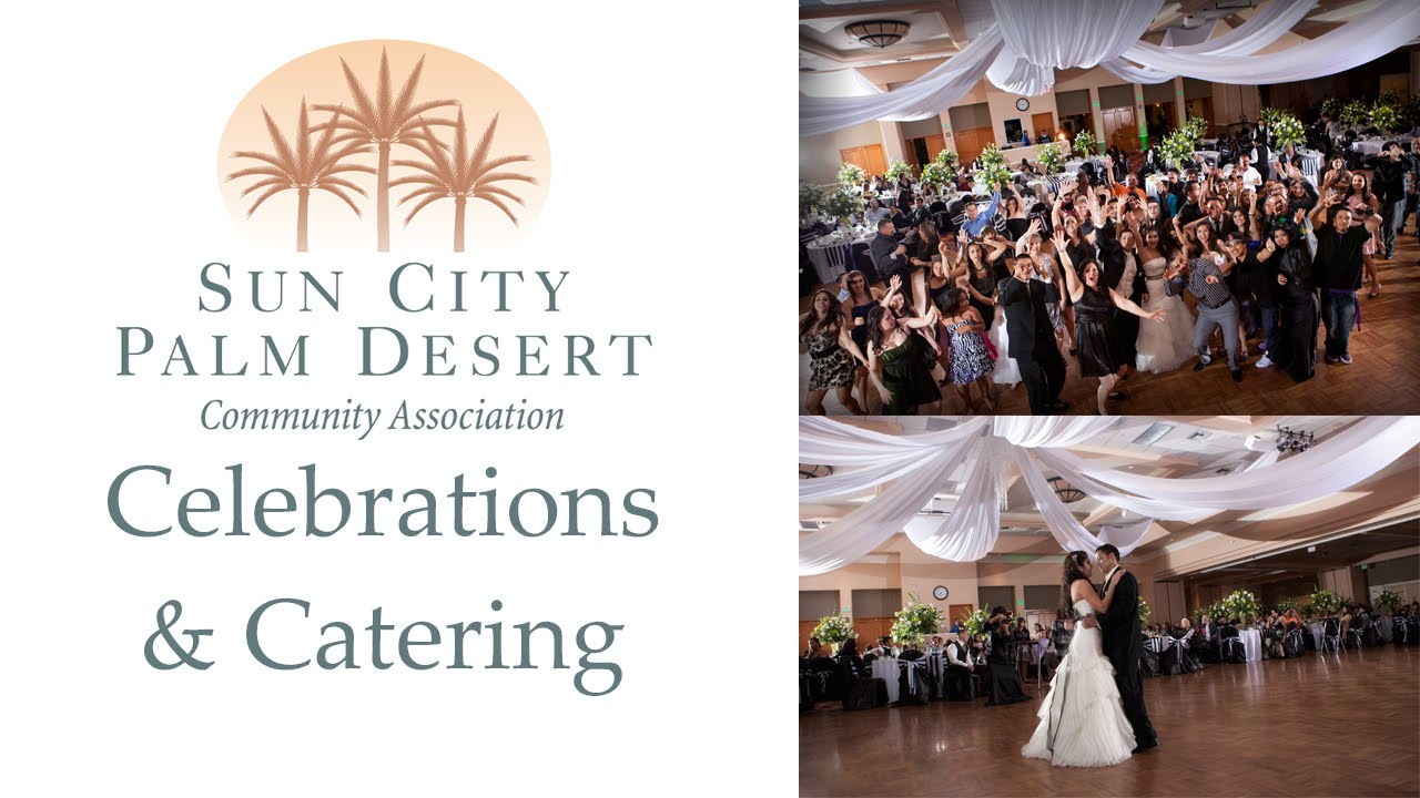 Sun City Palm Desert We Can Host Your Events Catering Celebrations Meetings