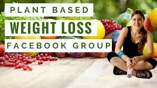 New! Plant Based Weight Loss FB Group