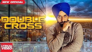 DOUBLE CROSS (Lyrical ) | Satwant Satta | New Songs 2018 | MAD 4 MUSIC