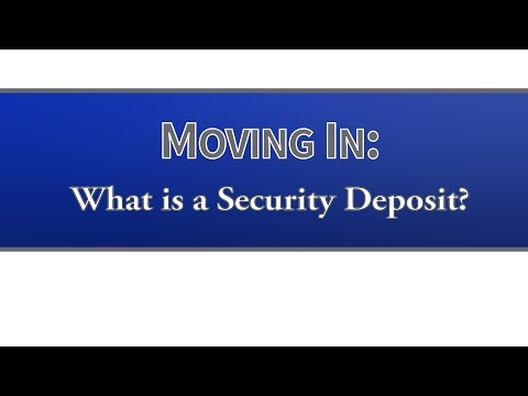 Moving In: What Is A Security Deposit?