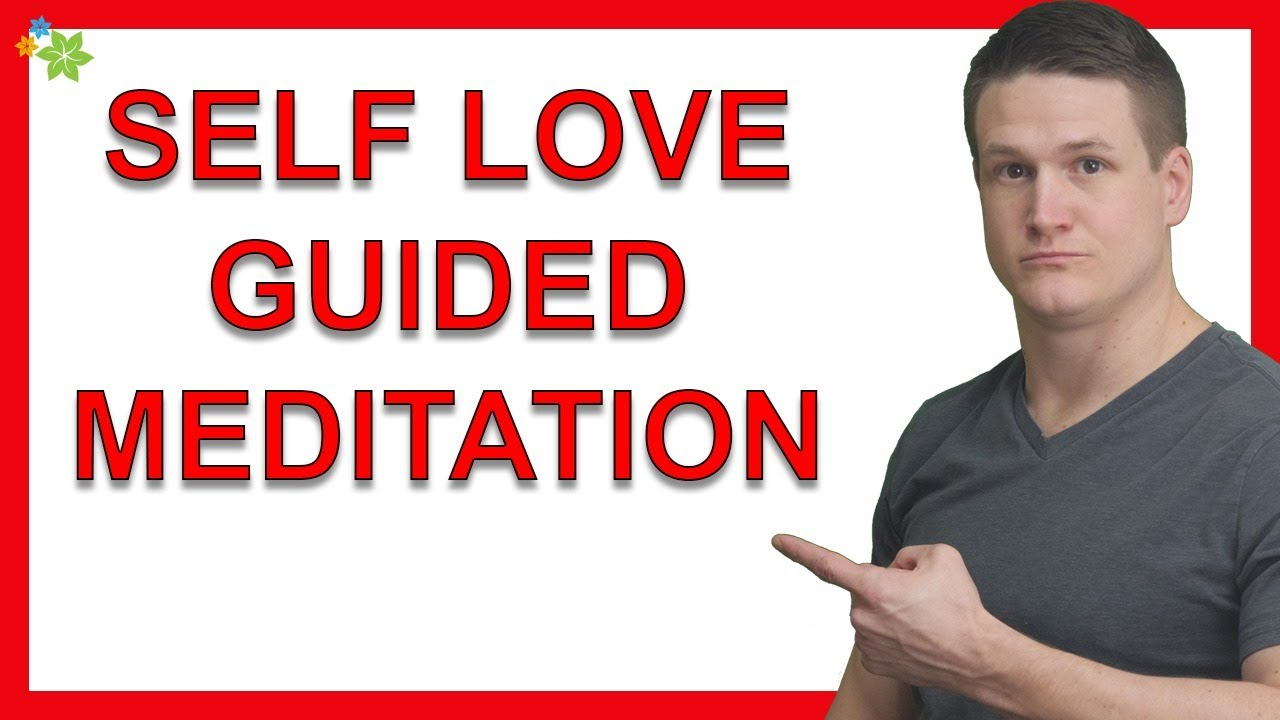 Self Love Guided Meditation (Watch If You Need Inspiration)