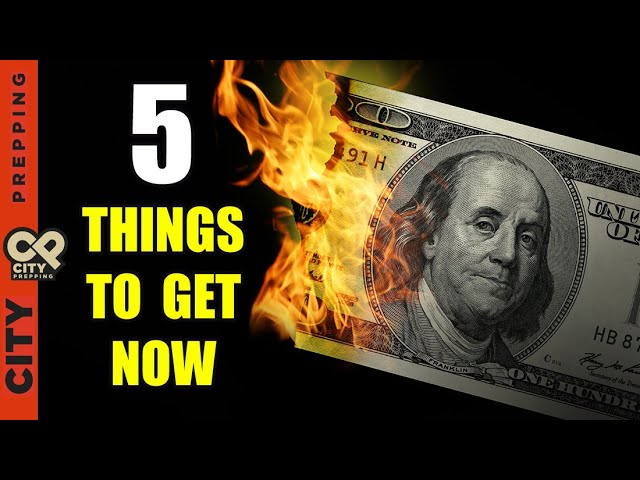 5 Things To Get Before the Dollar Crashes